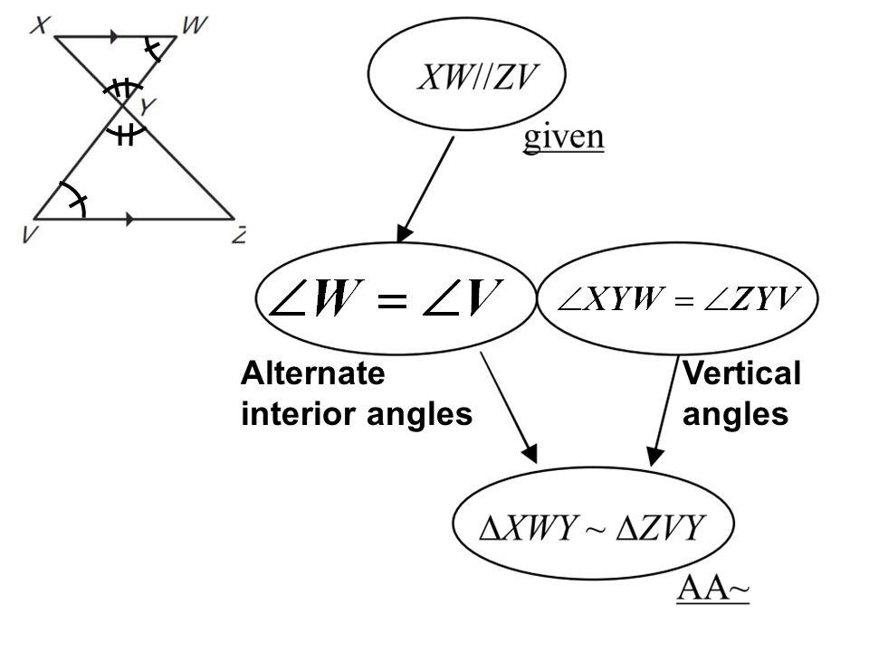 Alternate interior angles Vertical angles