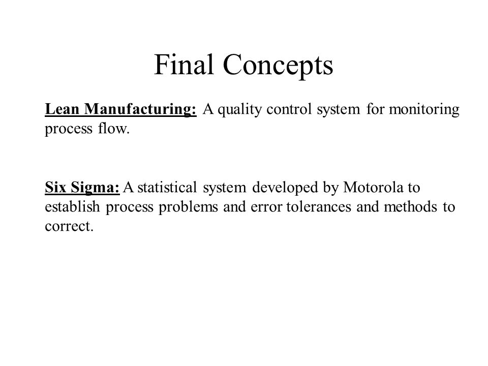 Final Concepts Lean Manufacturing: A quality control system for monitoring process flow.