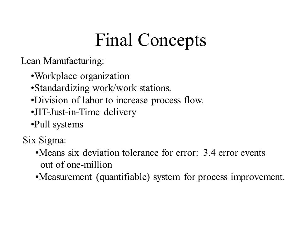 Final Concepts Lean Manufacturing: Workplace organization Standardizing work/work stations.