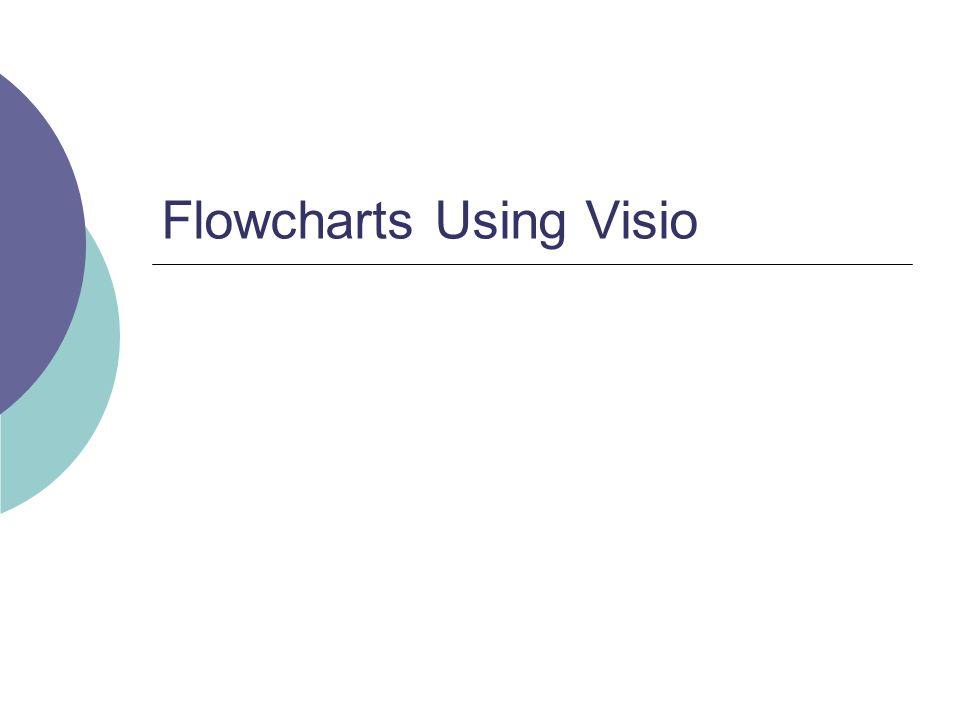 Flowcharts Using Visio