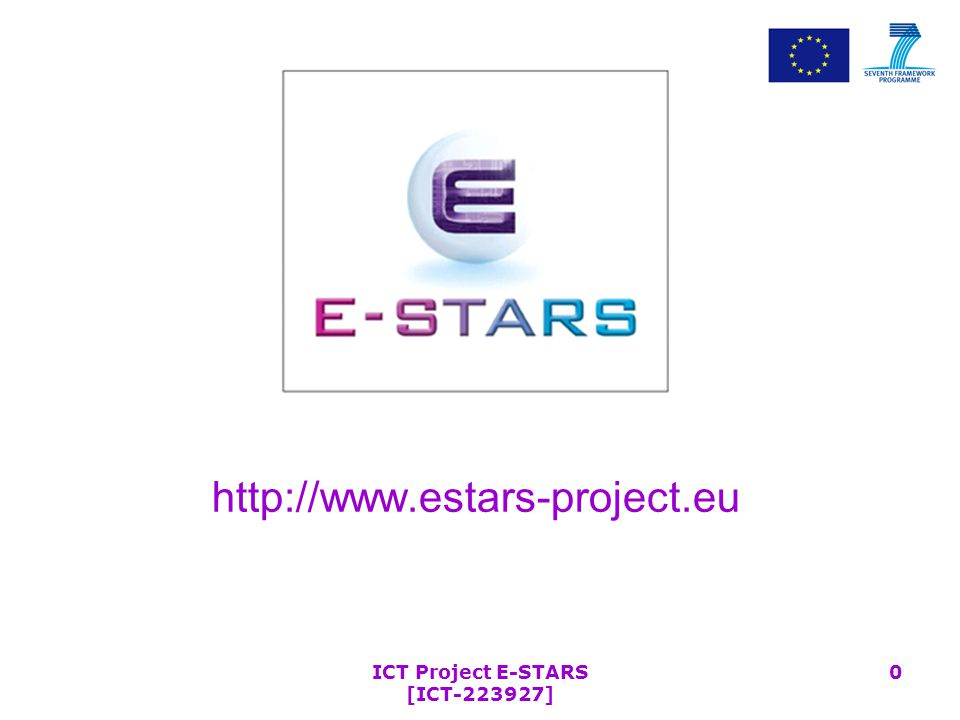 ICT Project E-STARS [ICT-223927] 0 http://www.estars-project.eu