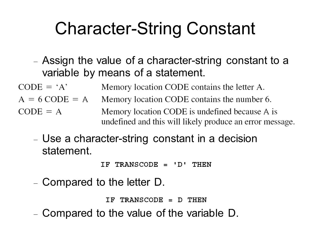 Character-String Constant  Assign the value of a character-string constant to a variable by means of a statement.