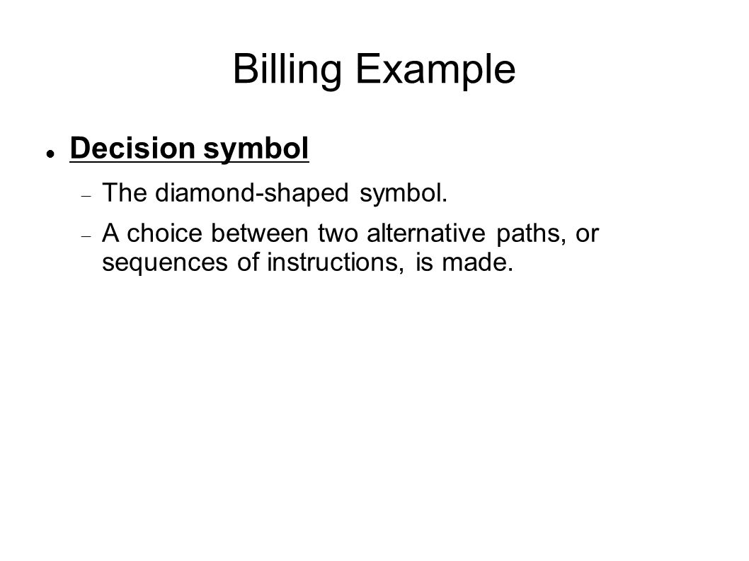 Billing Example Decision symbol  The diamond-shaped symbol.