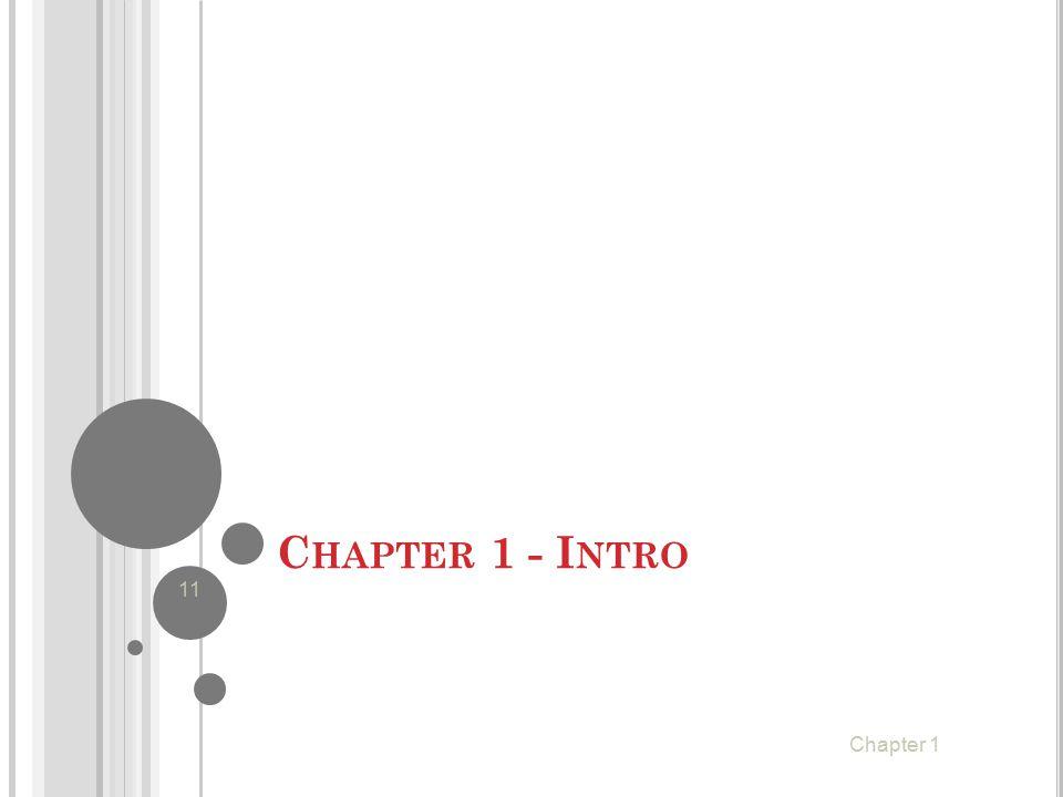 C HAPTER 1 - I NTRO 11 Chapter 1