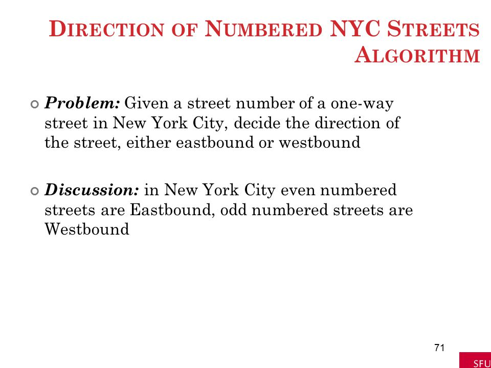 D IRECTION OF N UMBERED NYC S TREETS A LGORITHM Problem: Given a street number of a one-way street in New York City, decide the direction of the stree
