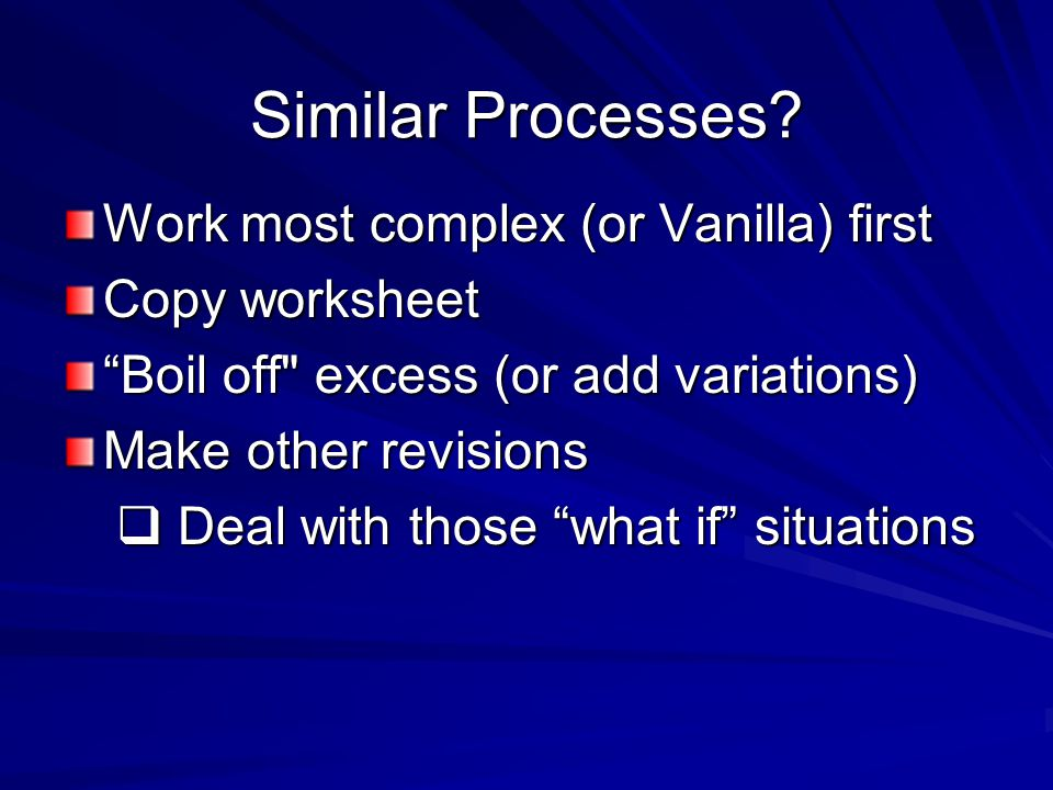 "Similar Processes? Work most complex (or Vanilla) first Copy worksheet ""Boil off"