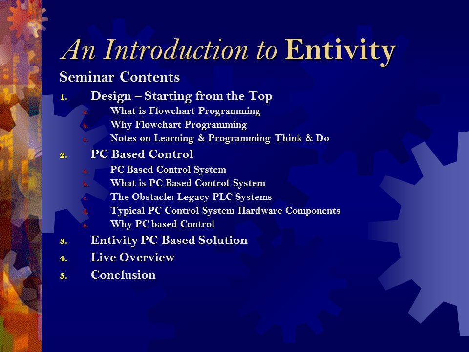 Topic 3 Entivity PC Based Solution 1. Entivity PC Based Solution 2. VLC Overview 3. Studio Overview