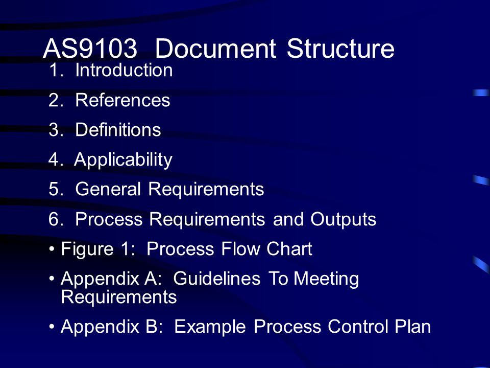 AS9103 Document Structure 1.Introduction 2. References 3.