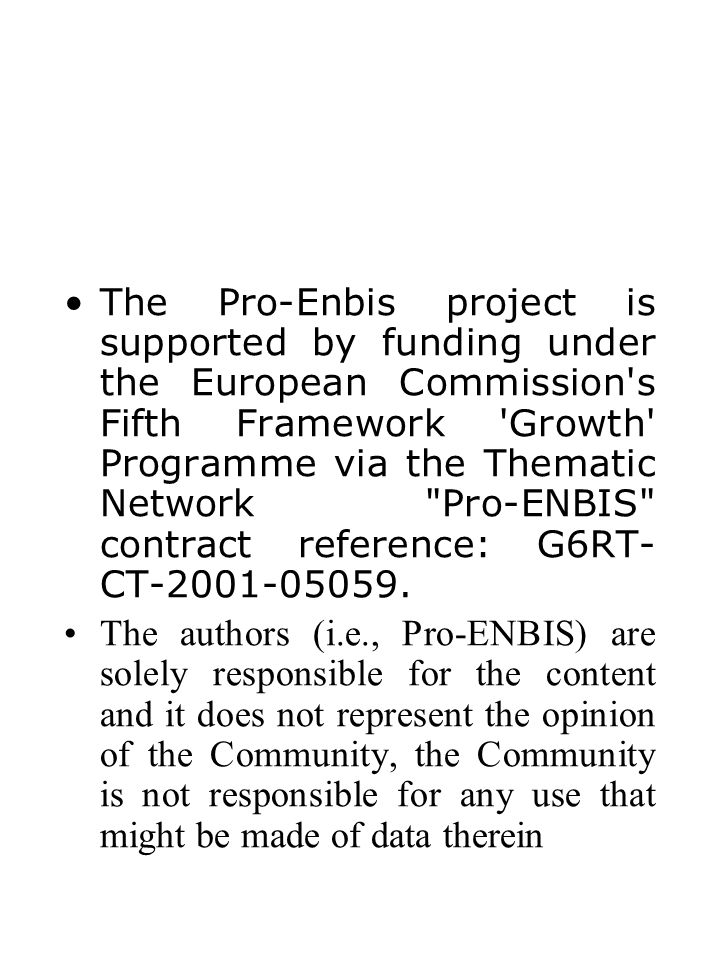The Pro-Enbis project is supported by funding under the European Commission's Fifth Framework 'Growth' Programme via the Thematic Network