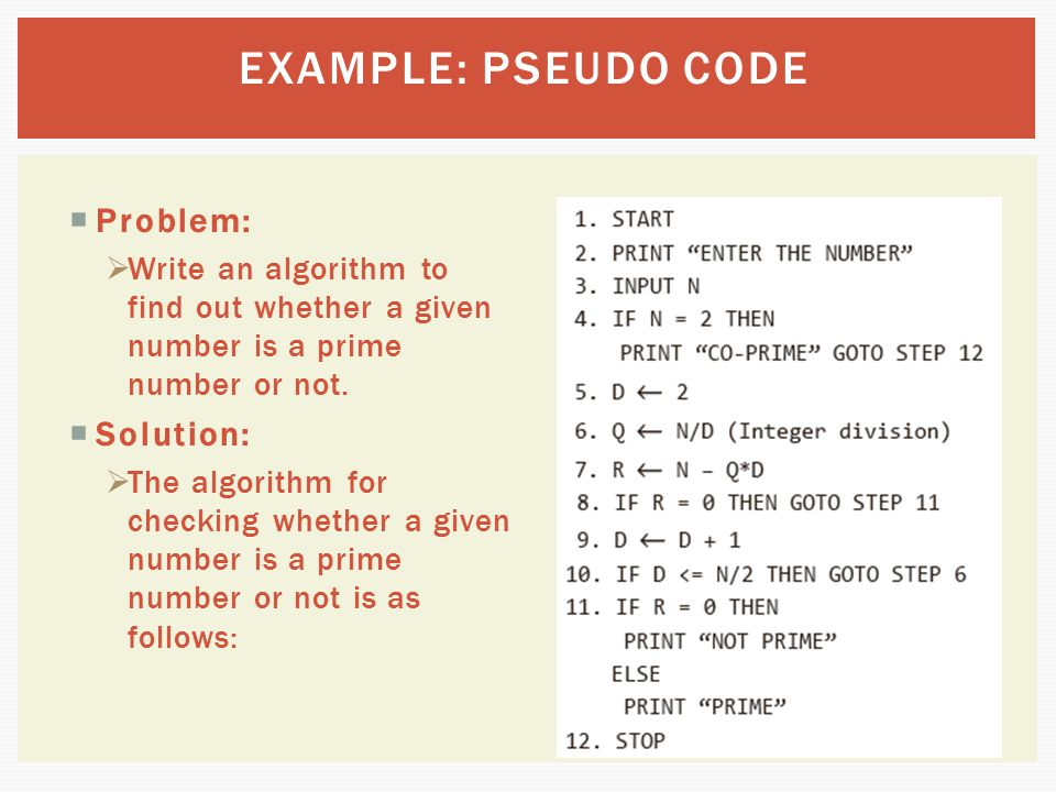  Problem:  Write an algorithm to find out whether a given number is a prime number or not.  Solution:  The algorithm for checking whether a given