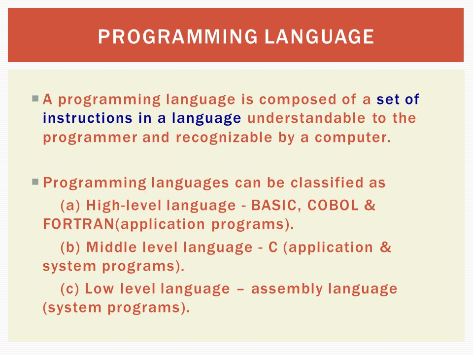  A programming language is composed of a set of instructions in a language understandable to the programmer and recognizable by a computer.  Program