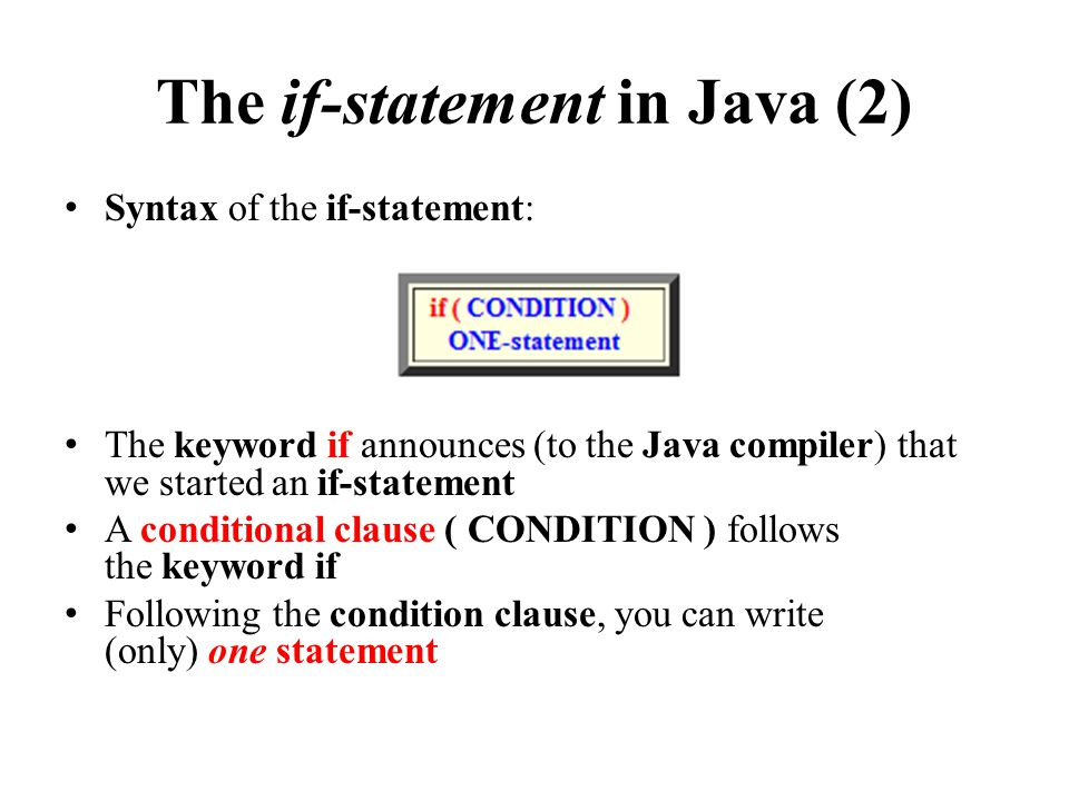 The condition clause of the if- statement (1) The condition clause of the if-statement is an expression that evaluates to true or false Expressions that evaluates to true or false are known in Computer Science as: Boolean expressions Example: a < 0