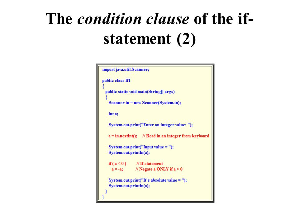 The condition clause of the if- statement (2)