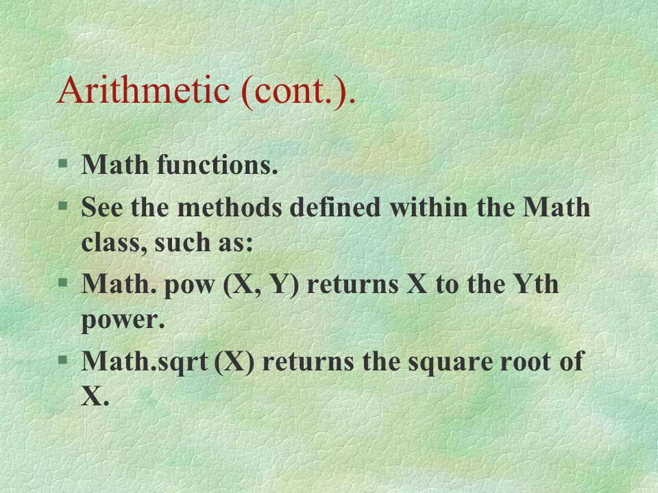 Arithmetic (cont.).§Math functions.