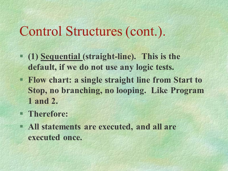 Control Structures (cont.).§(1) Sequential (straight-line).
