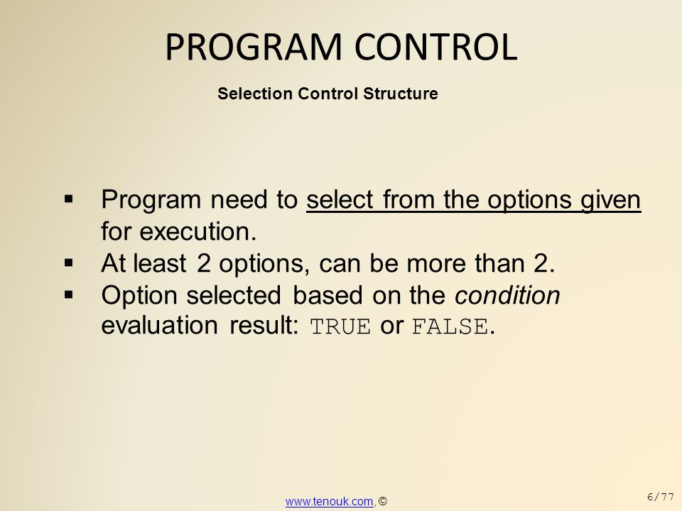 PROGRAM CONTROL  Try the following C goto keyword program example Try the following C goto keyword program example www.tenouk.comwww.tenouk.com, © 57/77