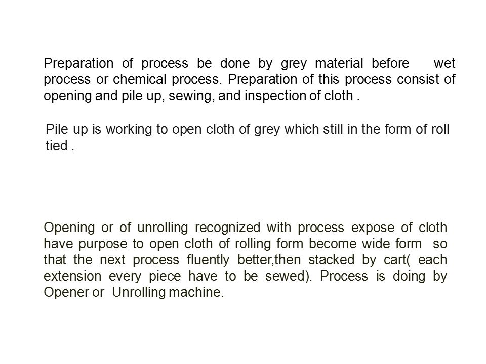 Preparation of process be done by grey material before wet process or chemical process.