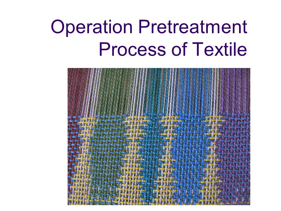 Operation Pretreatment Process of Textile