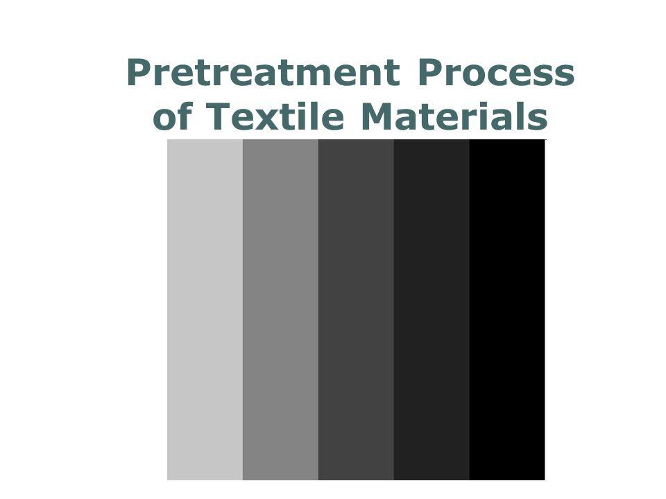 Pretreatment Process of Textile Materials