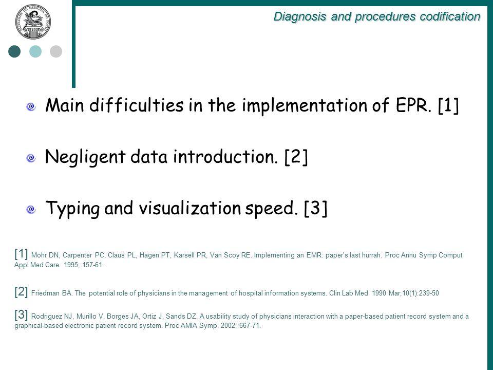 [1] Mohr DN, Carpenter PC, Claus PL, Hagen PT, Karsell PR, Van Scoy RE. Implementing an EMR: paper's last hurrah. Proc Annu Symp Comput Appl Med Care.