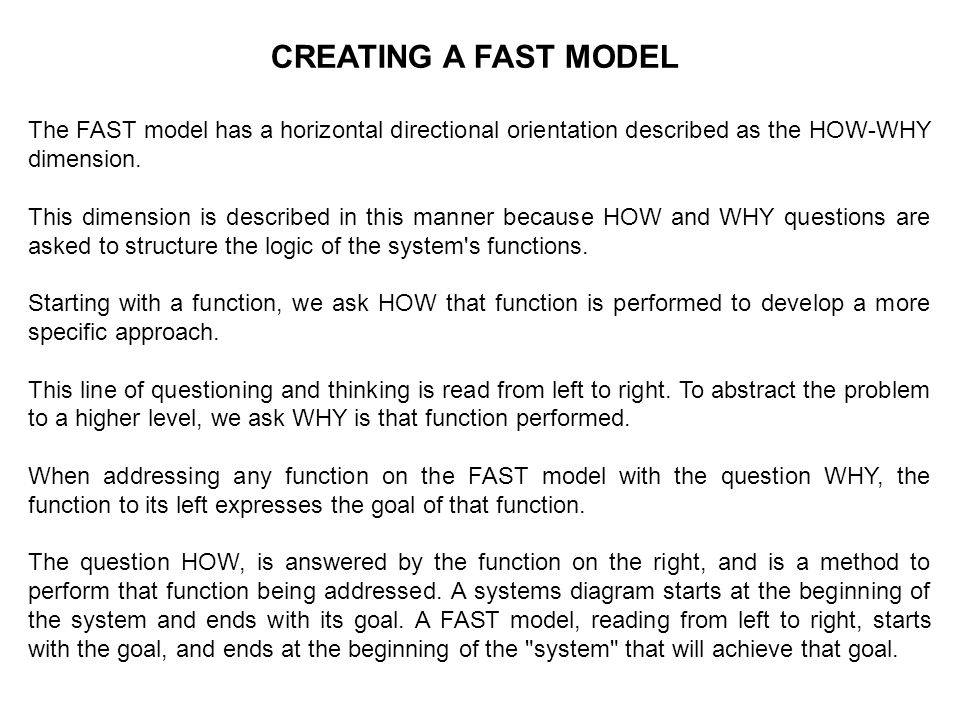 CREATING A FAST MODEL The FAST model has a horizontal directional orientation described as the HOW-WHY dimension.