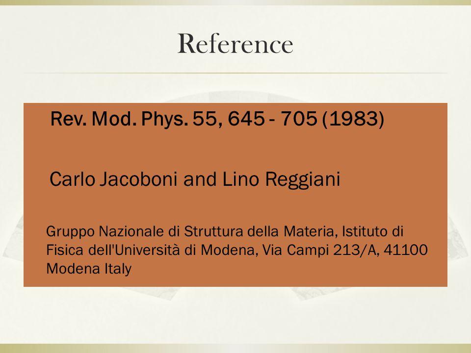Reference Rev. Mod. Phys. 55, 645 - 705 (1983) Carlo Jacoboni and Lino Reggiani Gruppo Nazionale di Struttura della Materia, Istituto di Fisica dell'U
