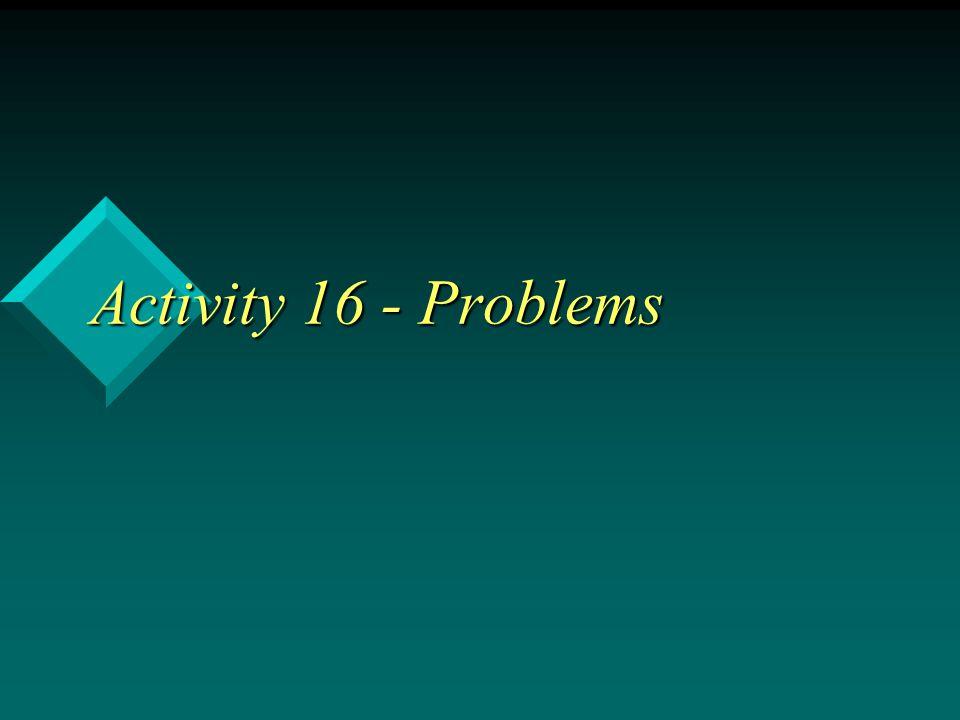 Activity 16 - Problems