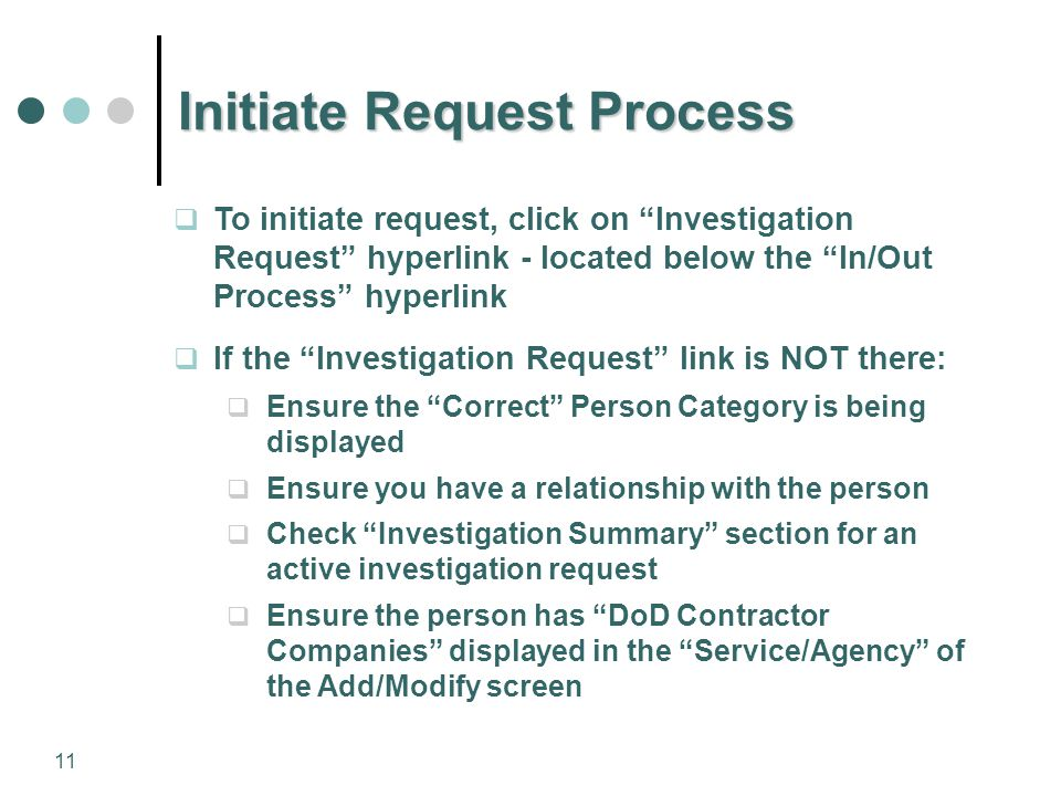 "11 Initiate Request Process  To initiate request, click on ""Investigation Request"" hyperlink - located below the ""In/Out Process"" hyperlink  If the"