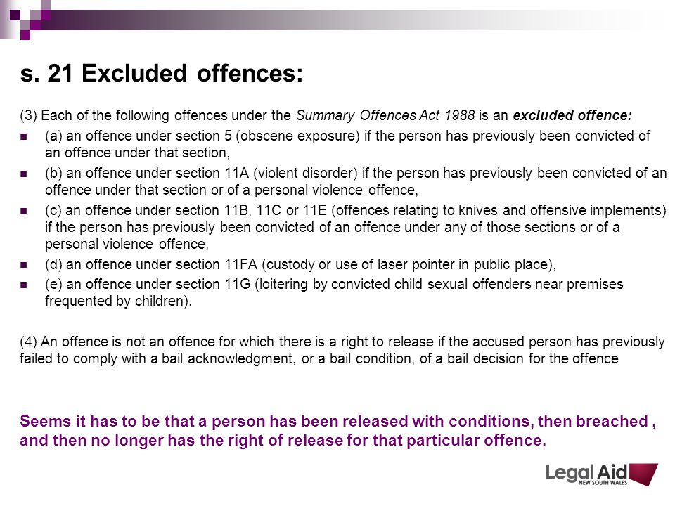 s. 21 Excluded offences: (3) Each of the following offences under the Summary Offences Act 1988 is an excluded offence: (a) an offence under section 5