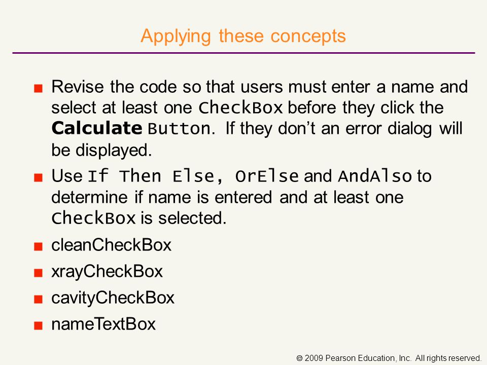 ■Revise the code so that users must enter a name and select at least one CheckBox before they click the Calculate Button.