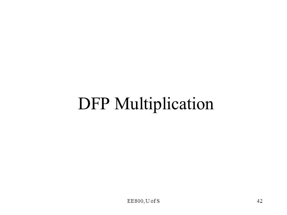 EE800, U of S42 DFP Multiplication