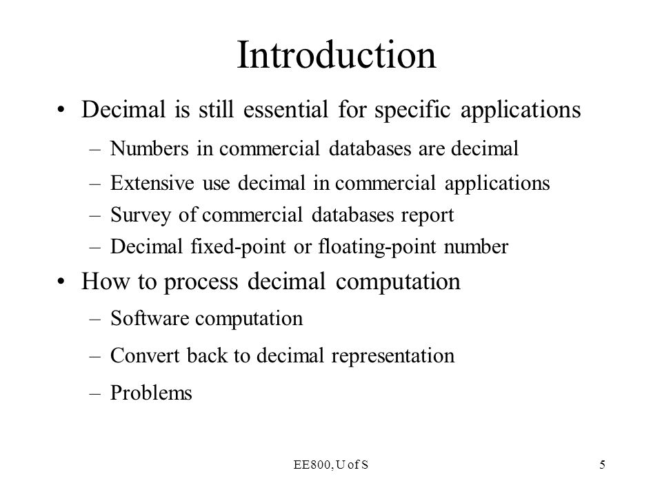 EE800, U of S66 Contents Introduction Decimal Logarithmic Converter Decimal Antilogarithmic Converter Conclusions Future Work
