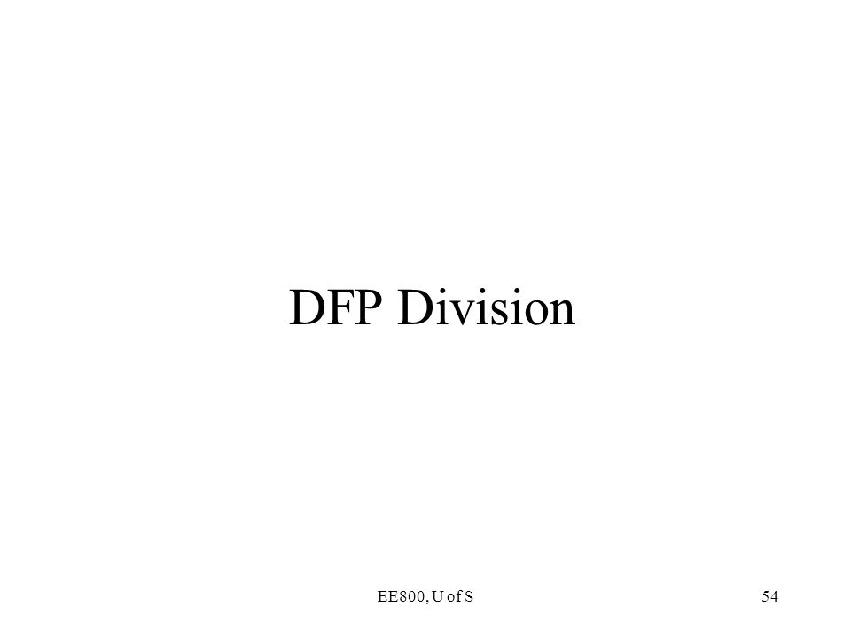 EE800, U of S54 DFP Division