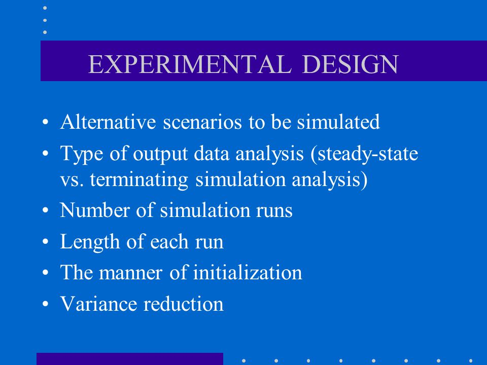 ANALYSIS OF RESULTS Statistical tests for significance and ranking –Point Estimation –Confidence-Interval Estimation Interpretation of results More runs?