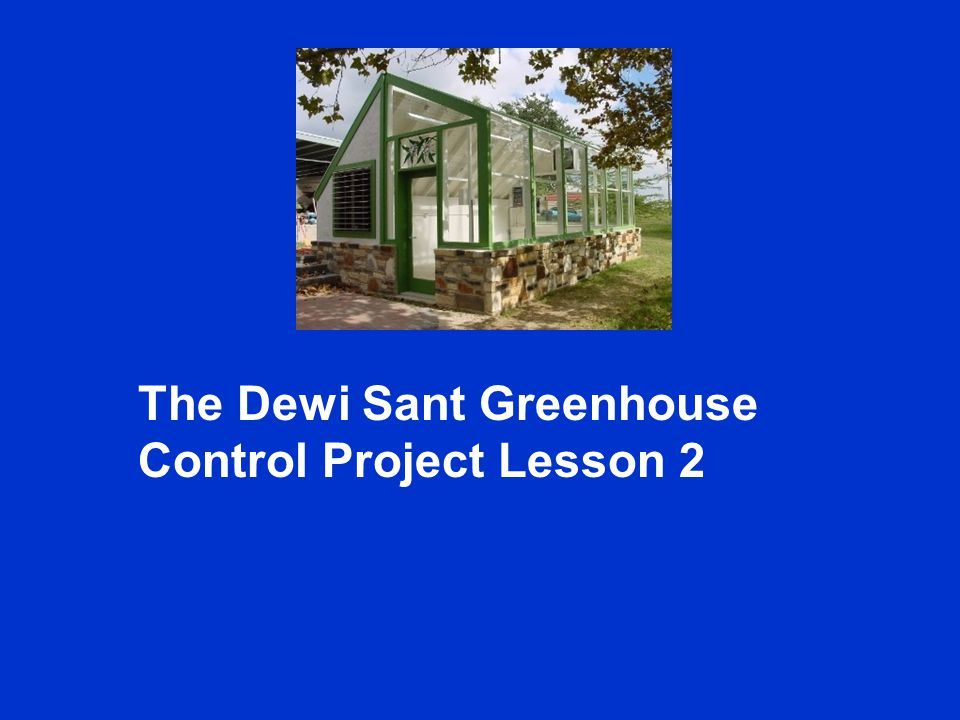 The Dewi Sant Greenhouse Control Project Lesson 2