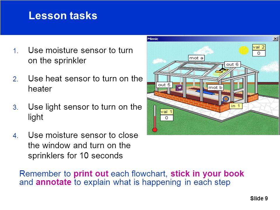 Slide 9 Lesson tasks 1. Use moisture sensor to turn on the sprinkler 2.