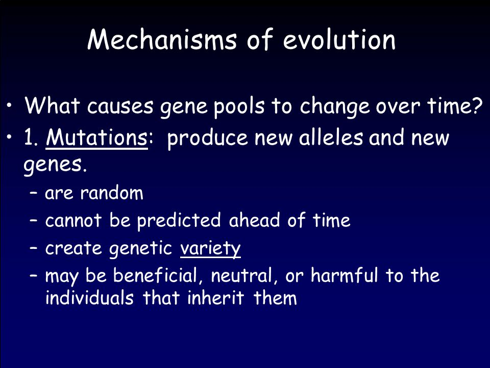 Mechanisms of evolution What causes gene pools to change over time.