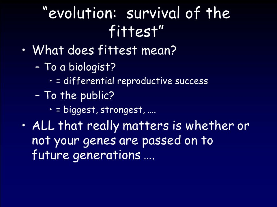 evolution: survival of the fittest What does fittest mean.