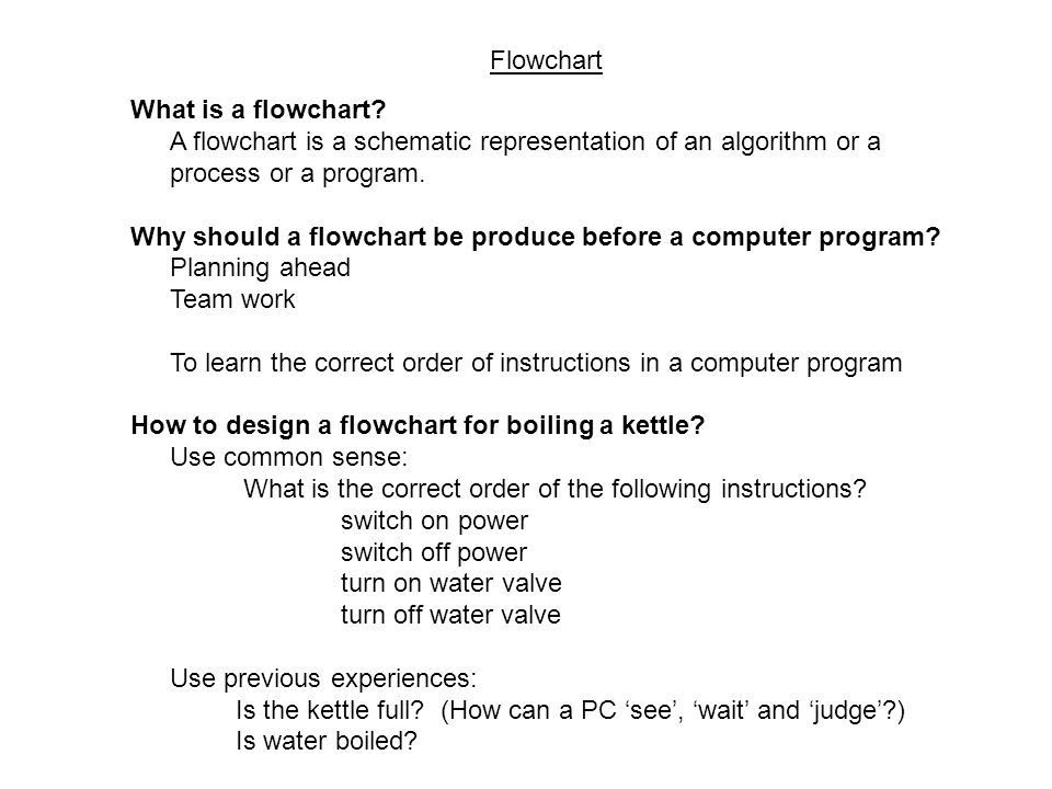 Flowchart What is a flowchart.