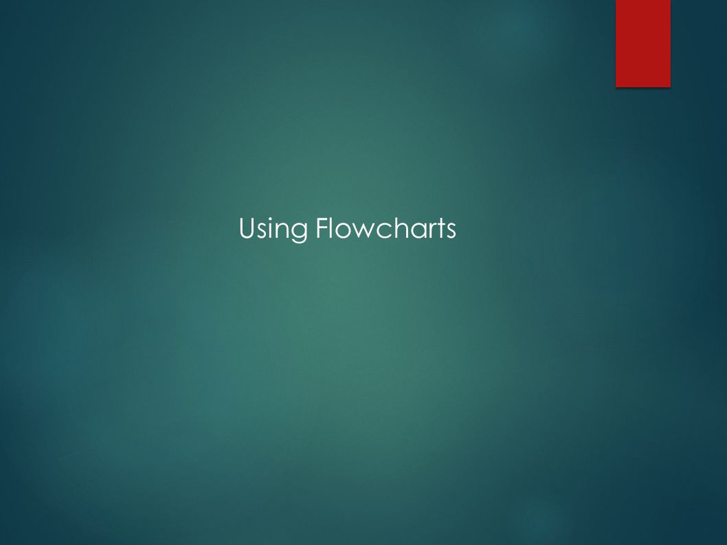 Using Flowcharts