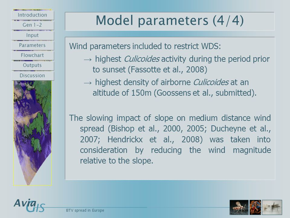 Model parameters (4/4) Wind parameters included to restrict WDS: → highest Culicoides activity during the period prior to sunset (Fassotte et al., 200