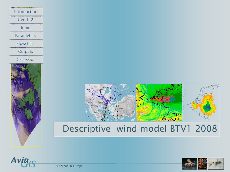 BTV spread in Europe Descriptive wind model BTV1 2008 Introduction Gen 1-2 Input Parameters Flowchart Outputs Discussion