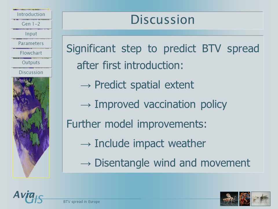 Significant step to predict BTV spread after first introduction: → Predict spatial extent → Improved vaccination policy Further model improvements: →