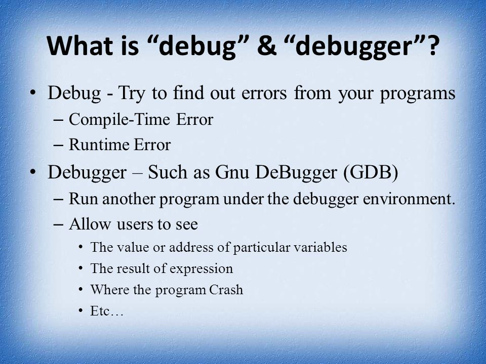 What the debugger does.