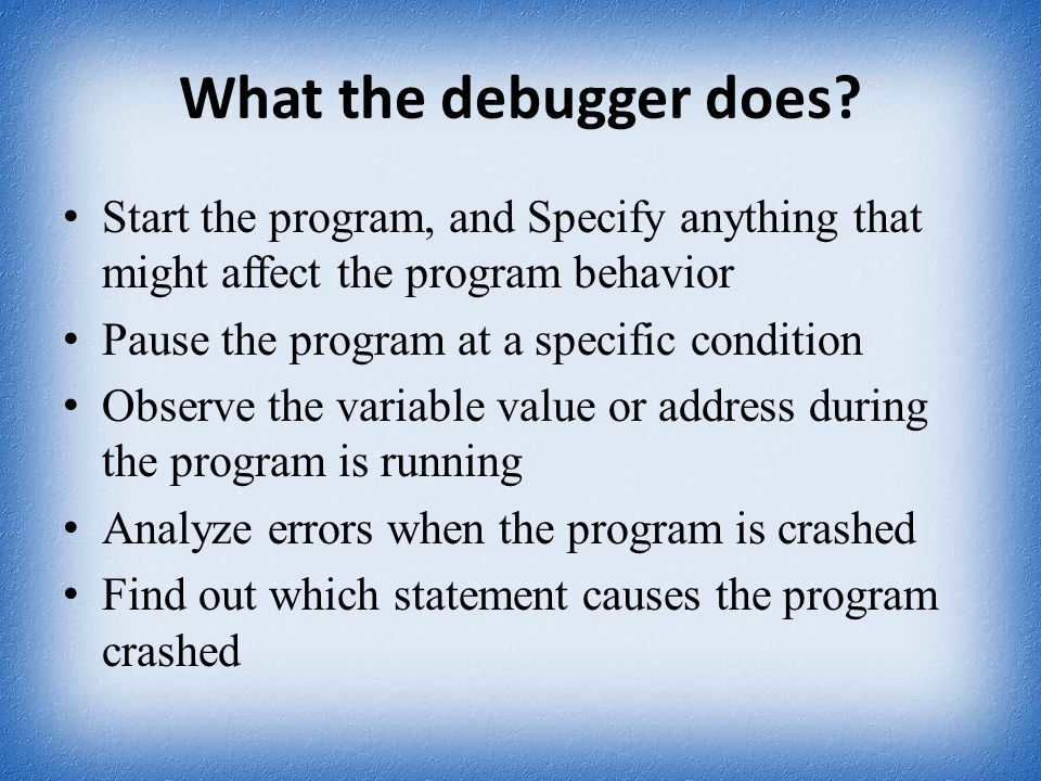 Prepare Program for Debugging: Compile program – $ g++ -g -o cs202 cs202.cpp Run gdb – $ gdb cs202