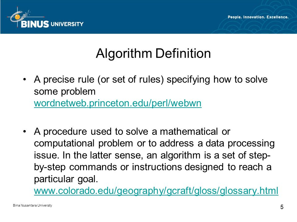 Algorithm Definition A precise rule (or set of rules) specifying how to solve some problem wordnetweb.princeton.edu/perl/webwn wordnetweb.princeton.ed