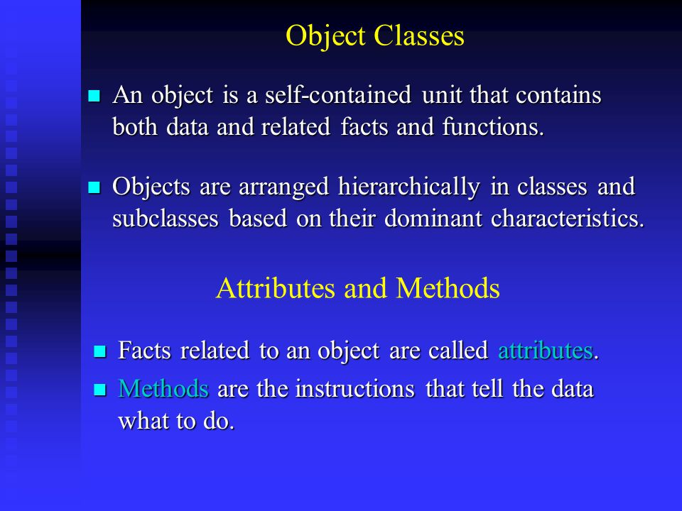 Object Inheritance An object in a subclass automatically possesses all the characteristics of the class from which it is derived.