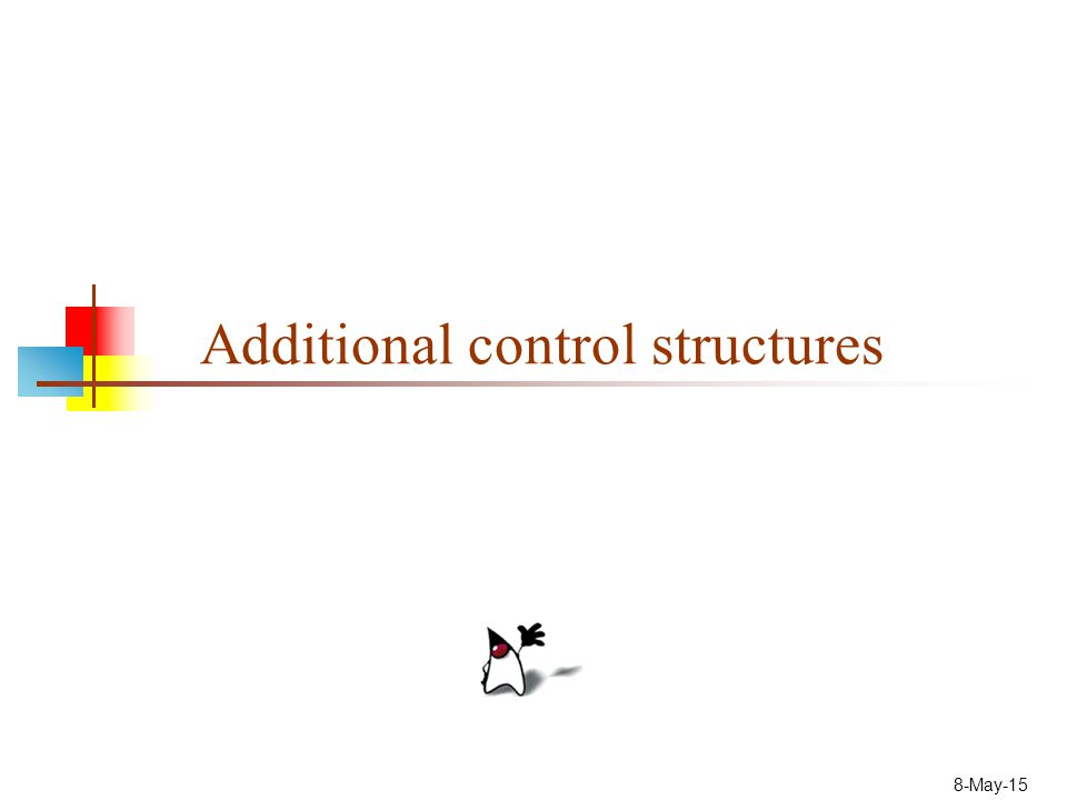 8-May-15 Additional control structures
