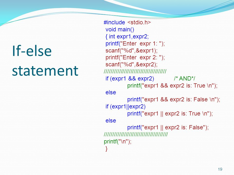 If-else statement 19 #include void main() { int expr1,expr2; printf(