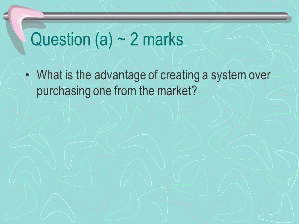 Question (b) ~ 4 marks The fact that Peter s system has caused difficulties for the staff and created errors in the billing statements is probably due to Peter s negligence in the system development process.